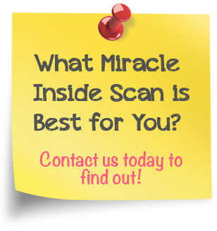 What Miracle Inside Scan is best for YOU? Contact us today to find out!